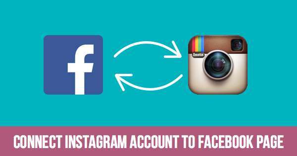 How to properly connect Facebook page and Instagram?