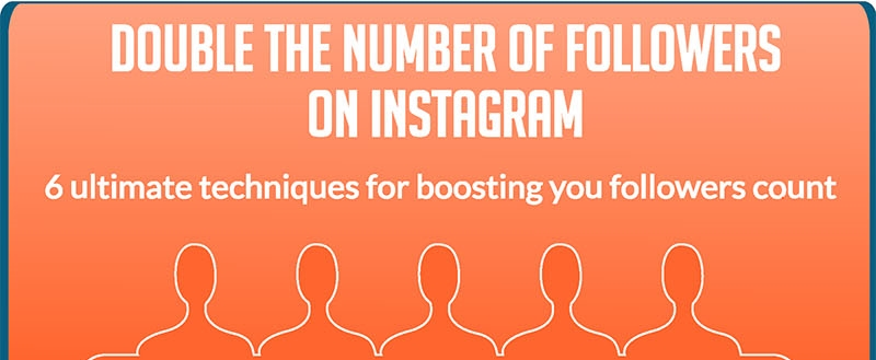 The Ultimate Guide for Increasing the Number of Your Followers on Instagram