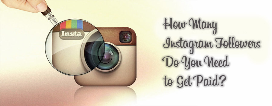 How Many Instagram Followers Do You Need to Get Paid?