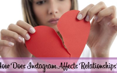 Why is Instagram Bad For Relationships?