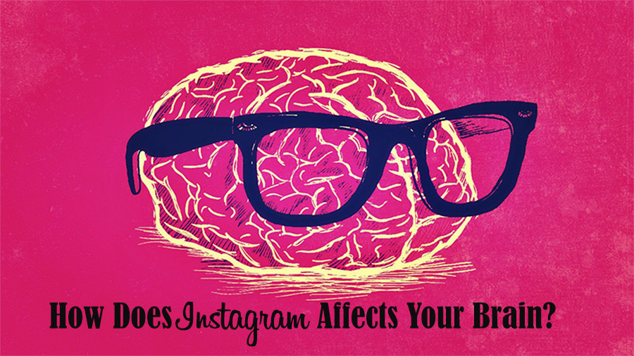 What Instagram Does to Your Brain?