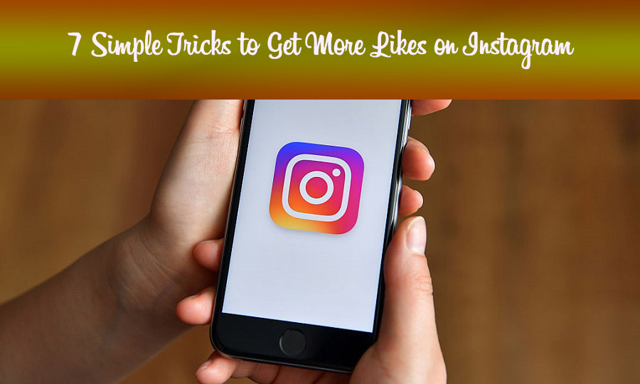 7 Simple Tricks to Get More Likes on Instagram