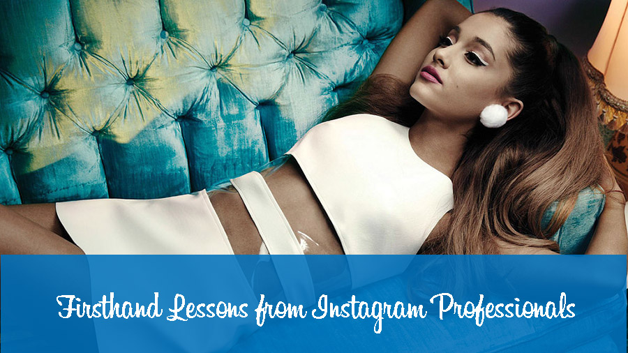 7 Firsthand Lessons from Instagram Professionals