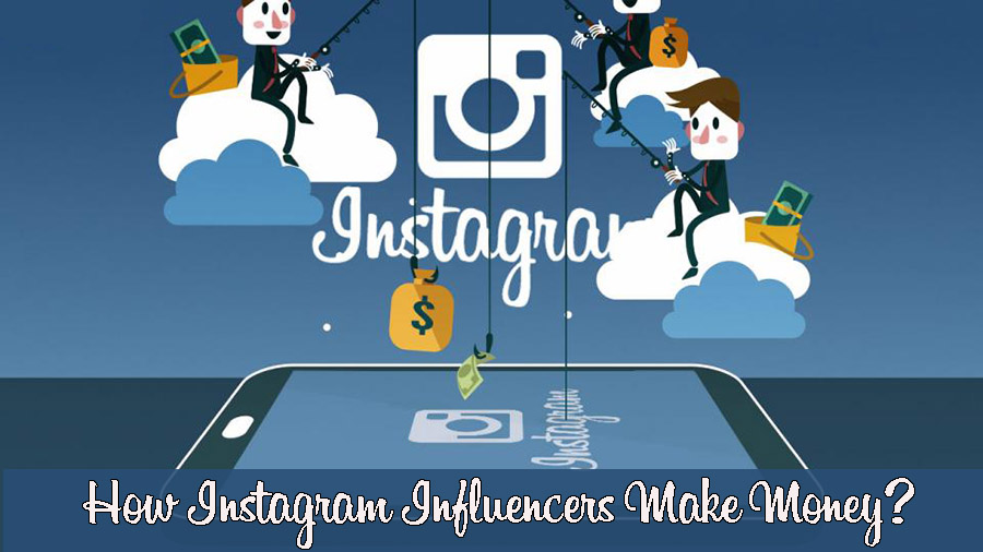 4 Ways How Instagram Influencers Make Money
